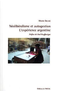 Néolibéralisme et autogestion, l'expérience argentine – Maxime Quijoux