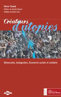 Créateurs d'utopies – Démocratie, autogestion, économie sociale et solidaire
