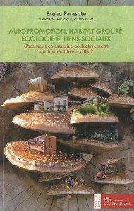 Autopromotion, habitat groupé, écologie et liens sociaux- Bruno Parasote