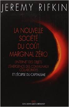 Jeremy Rifkin : La nouvelle société du coût marginal zéro