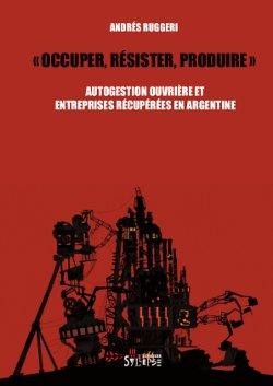 Mardi 31 mars : «Occuper, résister, produire». Rencontre avec l'auteur