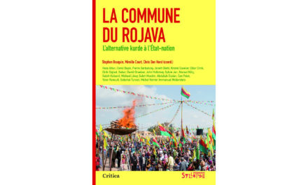 La Commune du Rojava – L'alternative kurde à l'État-nation