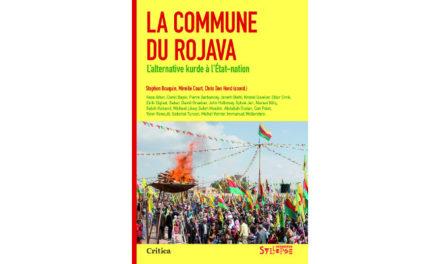 La Commune du Rojava – L'alternative kurde à l'État-nation