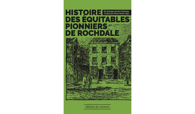 George-Jacob Holyoake: Histoire des équitables pionniers de Rochdale
