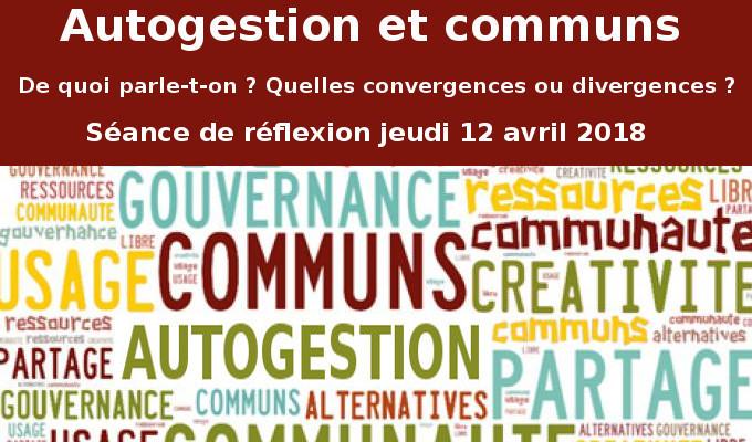 Communs et autogestion : de quoi parle-t-on? (réunion de réflexion du 12 avril 2018)
