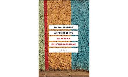 La pratica dell'autogestione, Guido Candela & Antonio Senta