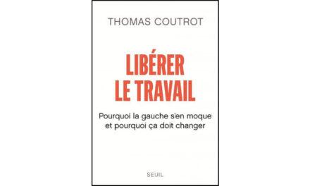 Libérer le travail – Thomas Coutrot