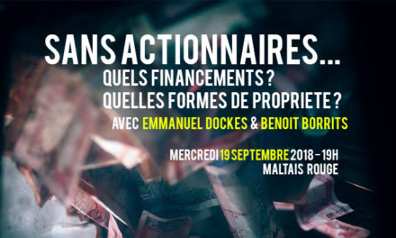 Mercredi 19 septembre : Sans actionnaires… Quels financements ? Quelles formes de propriété ?