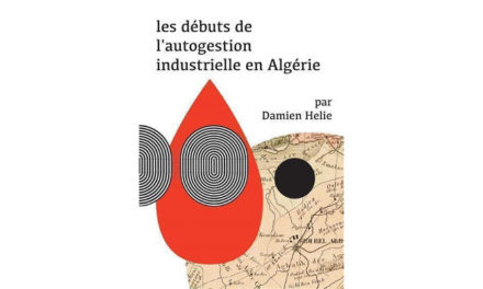 Introduction à l'ouvrage de Damien Hélie, « L'autogestion industrielle en Algérie » (1962-1965)