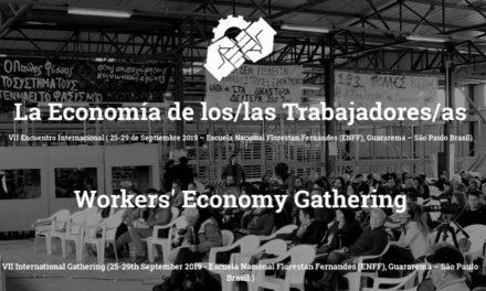 VIIe Rencontre internationale de l'«Économie des travailleuses et des travailleurs» École Nationale Florestan Fernandes (ENFF), Guararema – Sao Paulo Brasil. du 25 au 29 de septembre 2019