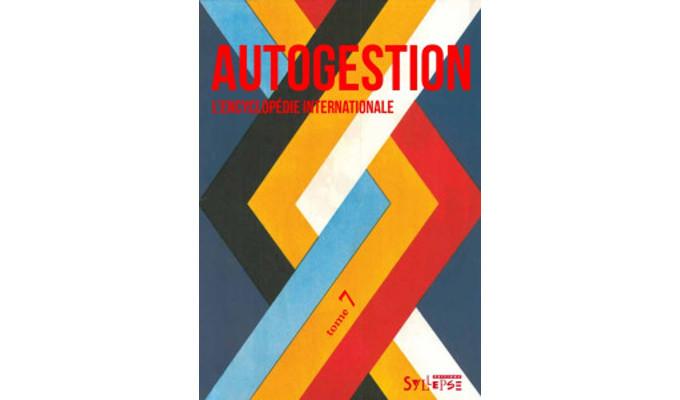 Autogestion, l'encyclopédie internationale – Tome 7