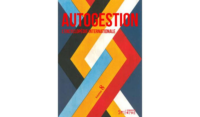 Autogestion, l'encyclopédie internationale – Tome 8