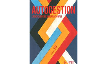 Autogestion, l'encyclopédie internationale – Tome 10