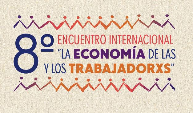 """VIIIe Rencontre internationale de """"L'Économie des travailleuses et travailleurs"""" – Mexico – 30 août au 31 octobre 2021"""